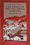 img - for The Crisis of the Old Order in Russia: Gentry and Government (Studies of the Harriman Institute, Columbia University) book / textbook / text book