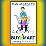 A Quick Trip to BuyMart: A Comedy in Four Parts | Dan Alatorre