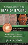 A Personal Journey to the Heart of Teaching, John Fioravanti, 1926817079