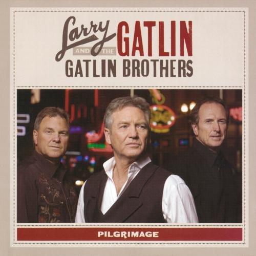 Pilgrimage by Gatlin, Larry & Gatlin Brothers