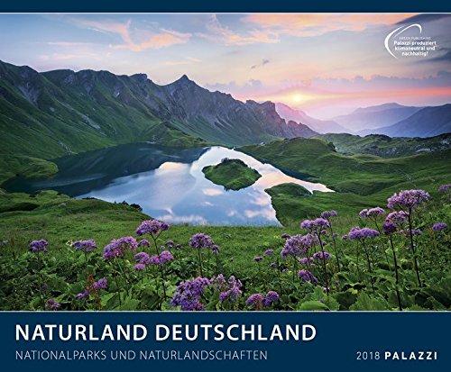 NATURLAND DEUTSCHLAND 2018 : Nationalparks und Naturlandschaften - Bayern - Hessen - Nordsee - Ostsee - Landschafts - Kalender 60 x 50 cm