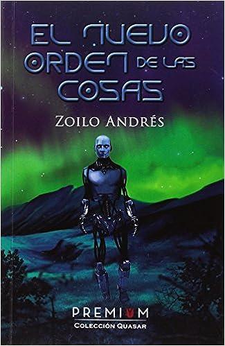 El nuevo orden de las cosas (Quasar): Amazon.es: Zoilo Andrés Domínguez: Libros