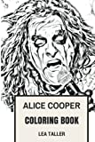 Alice Cooper Coloring Book: Rock Legend and Macabre Shock King Facepaint Inspired Adult Coloring Book (Adult Coloring Books)
