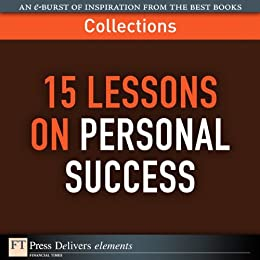 15 Lessons on Personal Success (Collection) (FT Press Delivers Collections) by [FT Press Delivers]