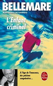 L'Enfant criminel par Bellemare