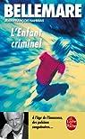 L'Enfant criminel par Pierre Bellemare
