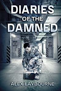 Diaries Of The Damned: A Zombie Novel