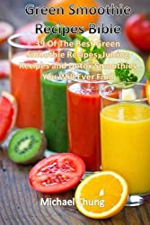 Green Smoothie Recipes Bible: 39 Of The Best Green Smoothie Recipes, Juicing Rec