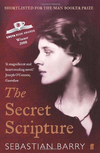 By Sebastian Barry - The Secret Scripture: A Novel (3/29/09)