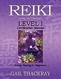 REIKI Usui & Tibetan Level I Certification Manual, Energy Healing for Beginners
