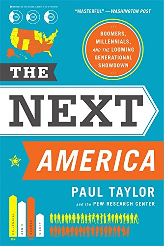 The Next America: Boomers, Millennials, and the Looming Generational Showdown ebook