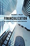 img - for Financialization: The Economics of Finance Capital Domination by T. Palley (2014-11-03) book / textbook / text book