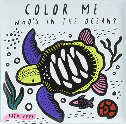 (Color Me: Who's in the Ocean?: Baby's First Bath Book (Wee Gallery) )