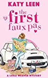 The First Faux Pas: A Lora Weaver Mystery