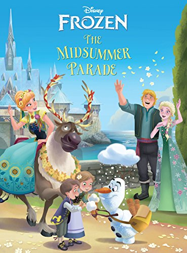 Frozen Midsummer Parade Kindle Edition By Disney Book Group