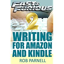 Fast & Furious 2: Writing For Amazon and Kindle (Fast & Furious: Writing for Amazon and Kindle)