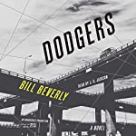 Dodgers: A Novel | Bill Beverly