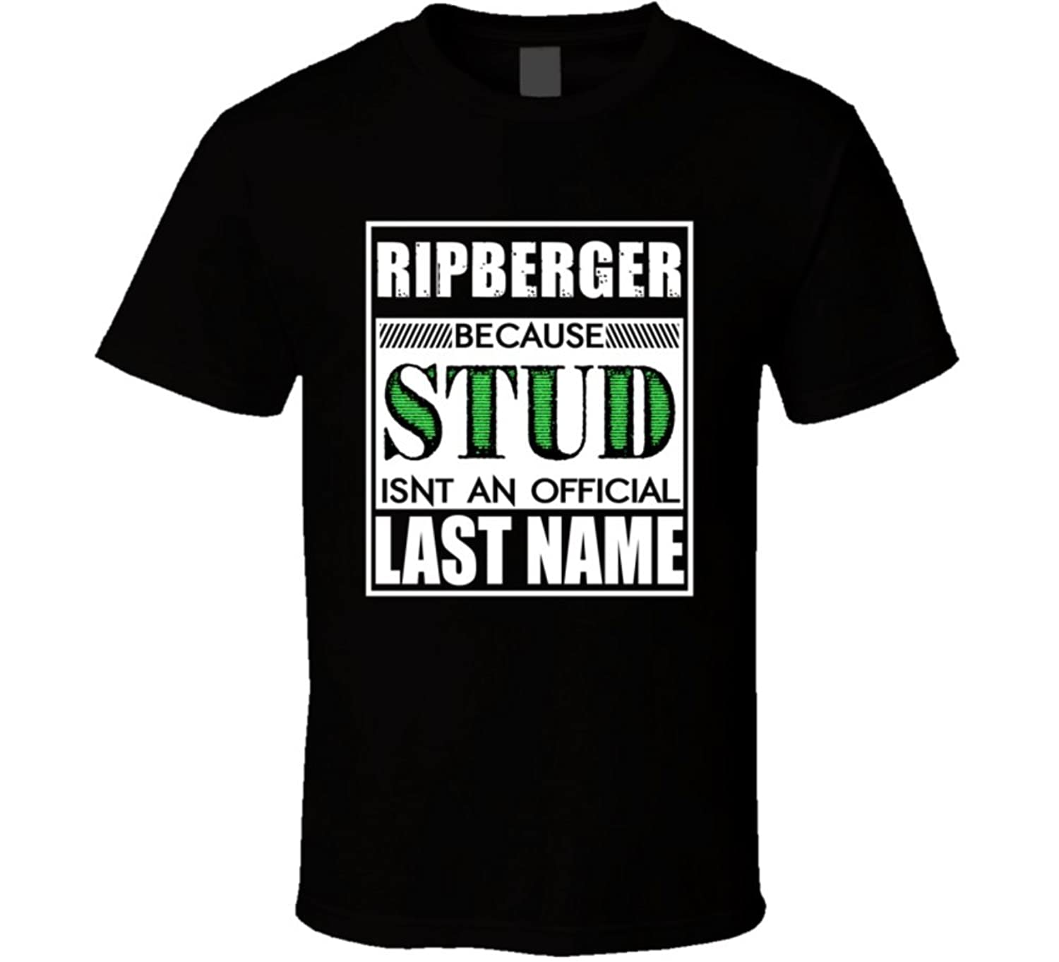 Ripberger Because Stud official Last Name Funny T Shirt