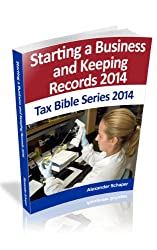 Starting a Business and Keeping Records 2014 (Tax Bible Series 2014)