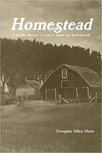 homestead a family history of leon r hunt and beth carroll