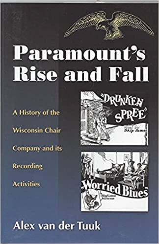 Paramount 39:s Rise and Fall: A History of the Wisconsin Chair Company and Its Recording Activities