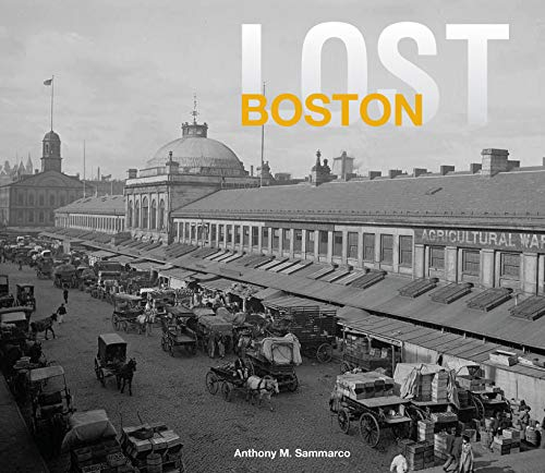 Lost Boston Anthony Sammarco