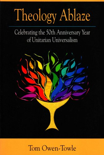 theology-ablaze-celebrating-the-50th-anniversary-year-of-unitarian-universalism