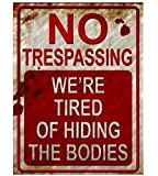 Novelty No Trespassing We're Tired of Hiding the Bodies Metal Sign