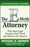 img - for by Sanford Fisch J.D.,by Robert Armstrong J.D.,by Michael E. Gerber The E-Myth Attorney: Why Most Legal Practices Don't Work and What to Do About It(text only) [Hardcover]2010 book / textbook / text book