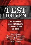Test Driven: High-Stakes Accountability in Elementary Schools by Linda Valli, Robert G. Croninger, Marilyn H. Chambliss, Anna O. Graeber, Daria Buese (June 20, 2008) Paperback
