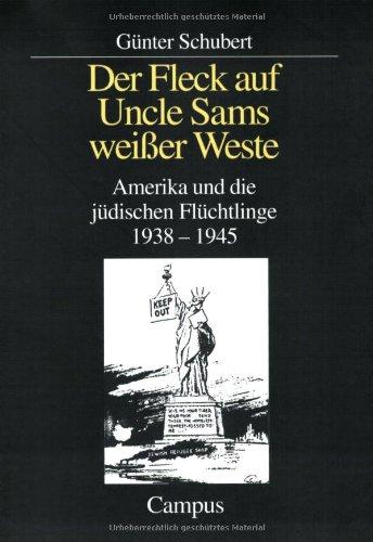Der Fleck auf Uncle Sams weißer Weste: Amerika und die jüdischen Flüchtlinge 1938-1945