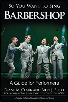 So You Want to Sing Barbershop: A Guide for Performers