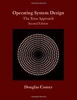 Operating System Design: The Xinu Approach, 2nd Edition Front Cover