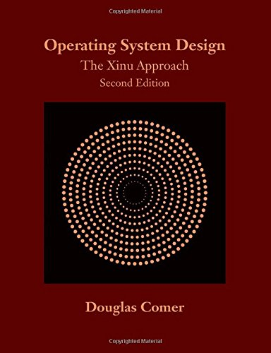 Operating System Design: The Xinu Approach, 2nd Edition