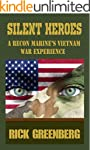 Silent Heroes: A Recon Marine's Vietn...