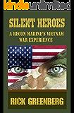 Silent Heroes: A Recon Marine's Vietnam War Experiences