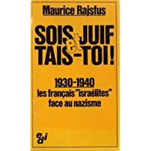 SOIS JUIF ET TAIS-TOI ! 1939-1940