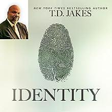 Identity: Discover Who You Are and Live a Life of Purpose | Livre audio Auteur(s) : T. D. Jakes Narrateur(s) : Derrick E. Hardin