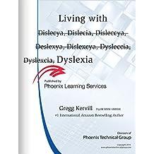 Help Living with (Dislecya, Dislecia, Disleccya, Deslexya, Dislexcya, Dysleccia, Dyslexcia) Dyslexia: Help Living with Dyslexia