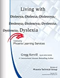 img - for Help Living with (Dislecya, Dislecia, Disleccya, Deslexya, Dislexcya, Dysleccia, Dyslexcia) Dyslexia: Help Living with Dyslexia book / textbook / text book