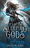 City of the Sleeping Gods: a Reverse Harem Fantasy Romance (Nighthelm Academy) by  Olivia Ash in stock, buy online here