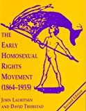 The Early Homosexual Rights Movement (1864-1935), Lauritsen, John and Thorstad, David, 0878100415