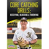 Core Catching Drills: Receiving, Blocking & Throwing