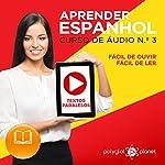 Aprender Espanhol - Textos Paralelos | EASY READER: Fácil de ouvir | Fácil de ler - CURSO DE ÁUDIO DE ESPANHOL N.º 3 (Aprender Espanhol | Aprenda com Áudio) (Spanish Edition) | Polyglot Planet