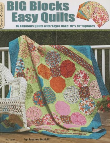 (Big Blocks Easy Quilts: 16 Fabulous Quilts With Layer Cake Squares (Design Originals) )