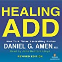 Healing ADD Revised Edition: The Breakthrough Program That Allows You to See and Heal the 7 Types of ADD Hörbuch von Daniel G. Amen Gesprochen von: John Bedford Lloyd