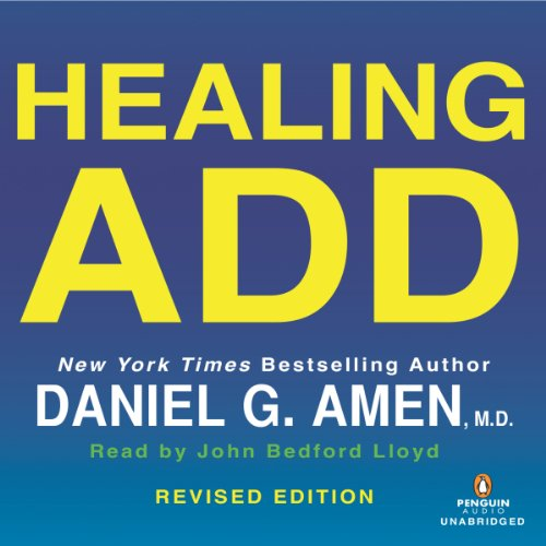 Healing ADD Revised Edition: The Breakthrough Program That Allows You to See and Heal the 7 Types of ADD by Penguin Audio