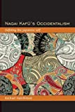 Nagai Kafu's Occidentalism : Defining the Japanese Self, Hutchinson, Rachael, 1438439067