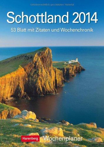 Schottland 2014: Harenberg Wochenplaner. 53 Blatt mit Zitaten und Wochenchronik