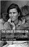 The Great Depression  : 1929-1939 Photographs of Struggle